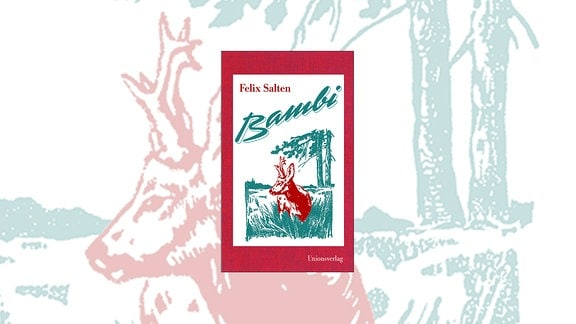 "Felix Salten: ""Bambi. Eine Lebensgeschichte aus dem Walde"""