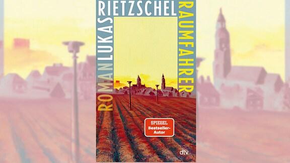 Lukas Rietzschel: Raumfahrer (Buchcover)