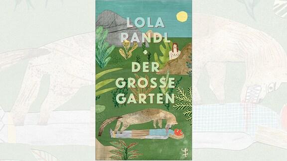 Lola Randl: Der große Garten
