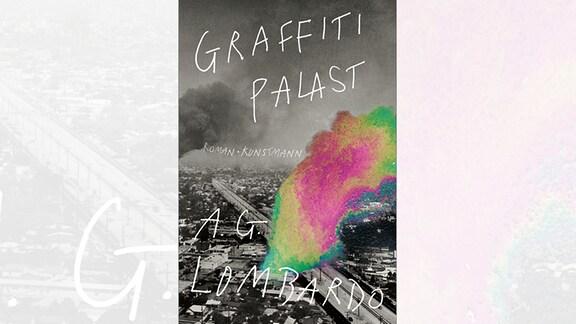 A. G. Lombardo: Graffiti Palast