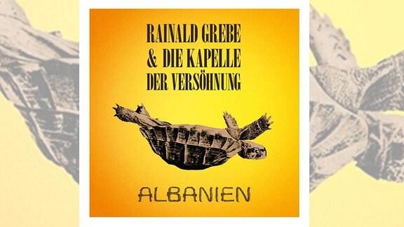 Rainald Grebe und die Kapelle der Versöhnung: Albanien (Cover)
