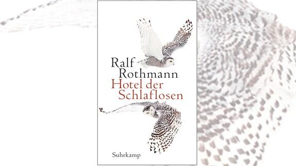 Ralf Rothmann: Hotel der Schlaflosen