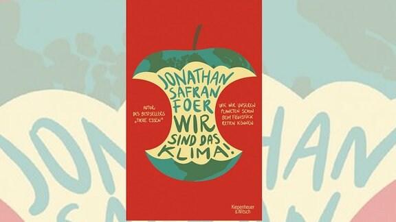 "Buchcover - Jonathan Safran Foer: ""Wir sind das Klima"""