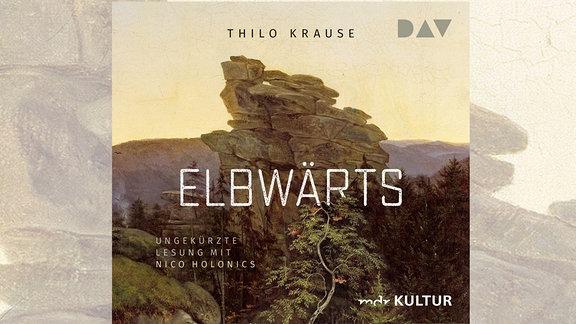 Hörbuch: Thilo Krause: Elbwärts