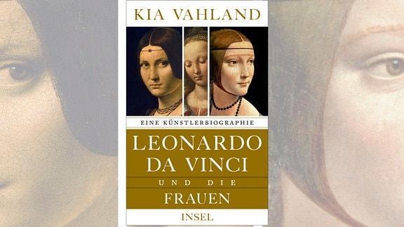 Kia Vahland - Leonardo da Vinci und die Frauen (Cover)
