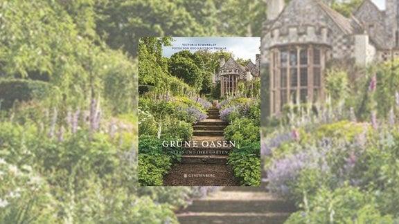 Cover des Buches Grüne Oasen - Stars und ihre Gärten von Victoria Summerley und Hugo Rittson-Thomas