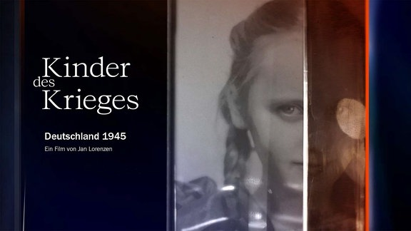 Sendereihenbild Das Erste: Kinder des Krieges '45