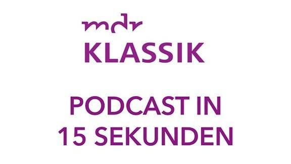 Podcast in 15 Sekunden – MDR KLASSIK
