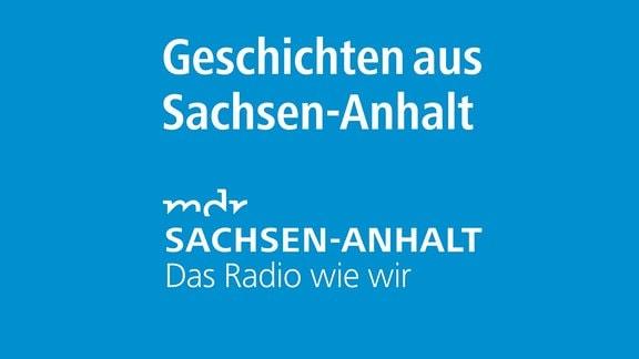 Podcast Geschichten aus Sachsen-Anhalt
