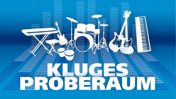 Eine Grafik mit mehreren Instrumenten und der Aufschrift Kluges Proberaum.