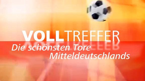 Volltreffer - Die schönsten Tore Mitteldeutschlands