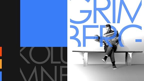 """Schriftzug """"Grimberg"""" auf weißem und Schriftzug """"Kolumne"""" auf schwarzem Grund. Außerdem sitzt Steffen Grimberg Zeitung lesend auf einer Bank."""