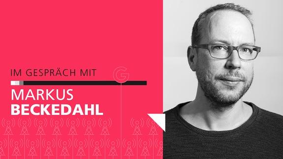 """Auf die linken Seite des Bildes steht der Schriftzug """"Im Gespräch mit Markus Beckedahl"""". Auf der rechten Seite ein schwarz-weiß Portrait von Markus Beckedahl."""