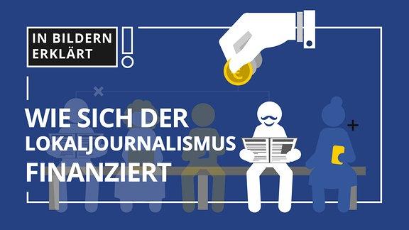 Eine Gruppe sitzt, die Zeitung lesend. Darüber eine Hand mit einem Geldstück. Darunter der Schriftzug: Wie sich Lokaljournalismus finanziert.