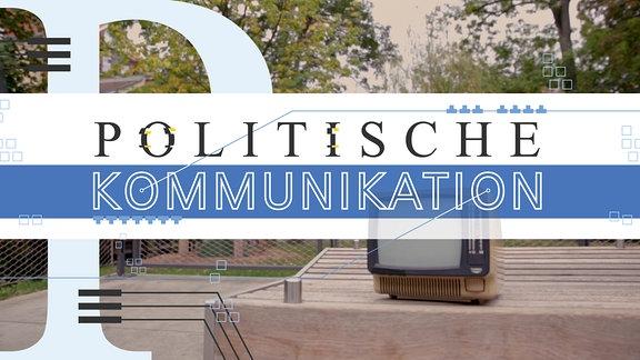 """Grafik mit Text """"Politische Kommunikation"""""""