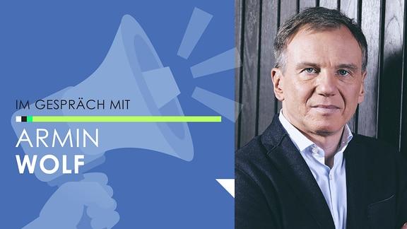 """Porträt von Armin Wolf mit einer Collage aus einem Megaphon sowie dem Schriftzug """"Im Gespräch mit Armin Wolf"""""""