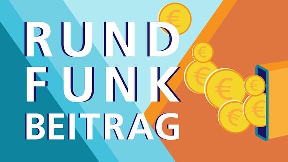 Schriftzug Rundfunkbeitrag sowie Euromünzen.