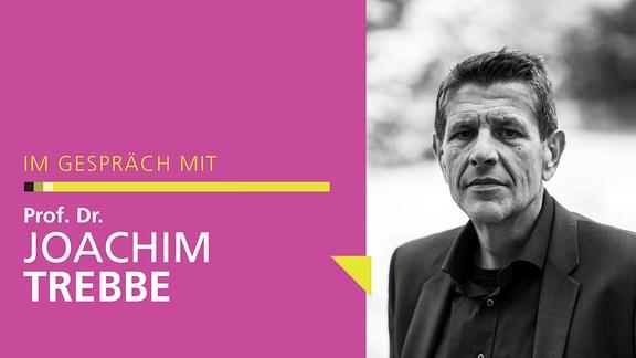 Ein Portrait von Prof. Dr. Joachim Trebbe in Schwarz-Weiß auf der rechten Seite, links der Text: Im Gespräch mit Prof. Dr. Joachim Trebbe.