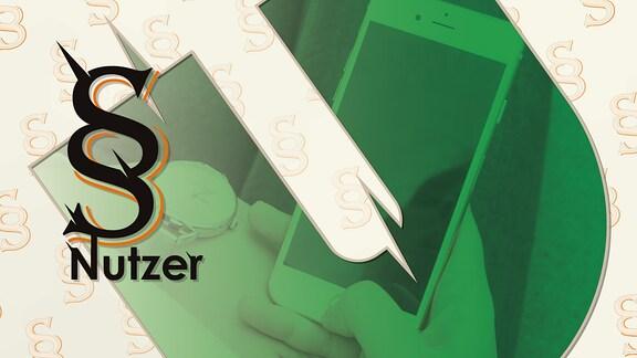 Grün überblendetes Handy mit dem Paragraphenzeichen sowie dem Schriftzug Nutzer.