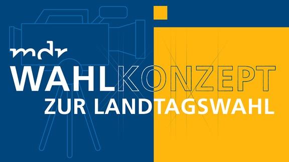 Auf einem blauem Hintergrund ist ein Kamera-Icon abgebildet. Darauf steht in weißer Schrift: MDR Wahlkonzept zur Landtagswahl.