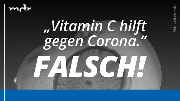 Invertiertes Foto einer Zitrusfrucht. Darauf Fake-News zum Thema Corona vs. Vitamin C. In der unteren Bildhälfte Richtigstellung der Fake-News.
