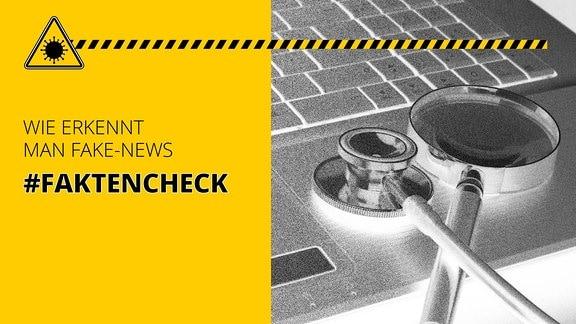 Tastatur mit Stethoskop. Dazu der Schriftzug: Wie erkennt man Fake-News #Faktencheck