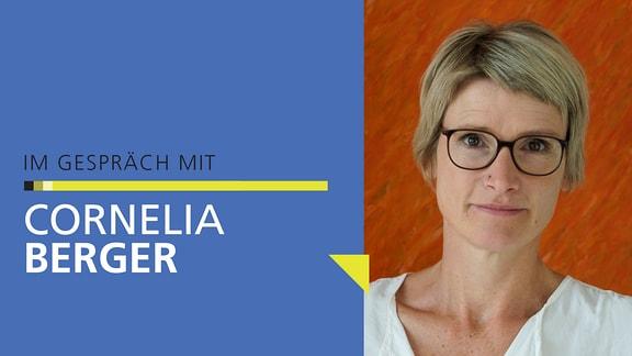 """Porträt von Cornelia Berger mit Schriftzug """"Im Gespräch mit Cornelia Berger"""""""