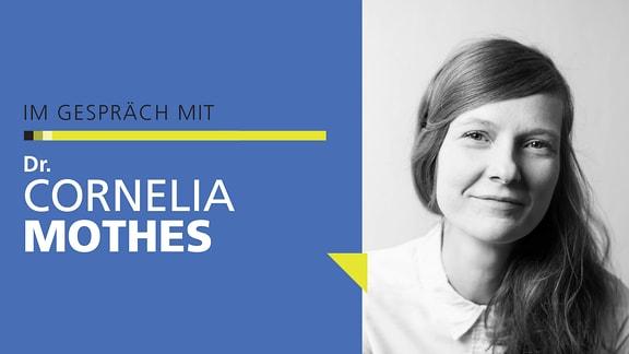 Porträt von Dr. Cornelia Mothes