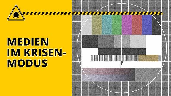 Fernsehtestbildschirm, dazu Schriftzug: Medien im Krisenmodus