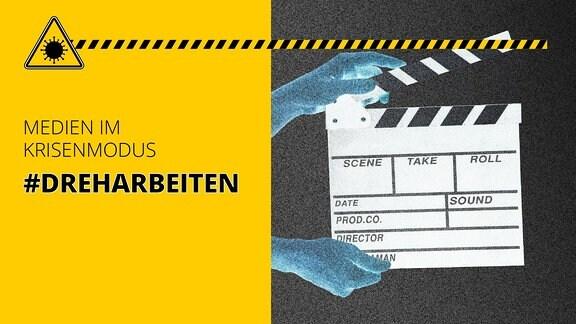 Filmklappe, dazu Schriftzug: Medien im Krisenmodus #Dreharbeiten