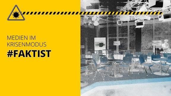 Bild des leeren Fakt-ist-Studios, dazu Schriftzug: Medien im Krisenmodus #FaktIst