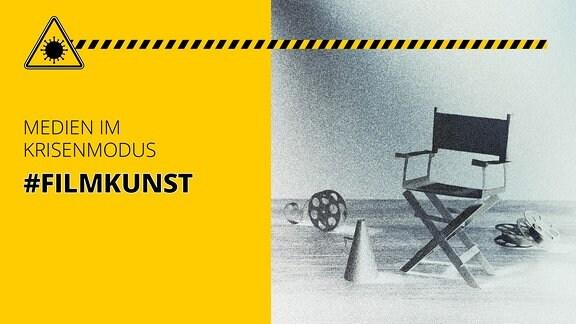 Regiestuhl und Filmrollen. Außerdem der Schriftzug: Medien im Krisenmodus #Filmkunst