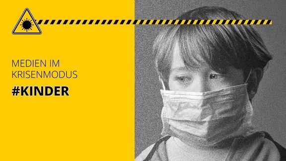 Kinde mit Mund-Nasenschutz. Außerdem der Schriftzug: Medien im Krisenmodus #Pressestelle