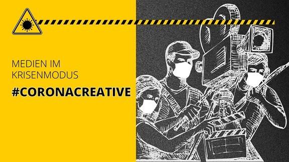 Kamerateam mit Mundschutz dazu Schriftzug: #CORONACREATIVE