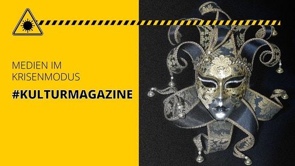 Venezianische Maske. Außerdem der Schriftzug: Medien im Krisenmodus #Kulturmagazine