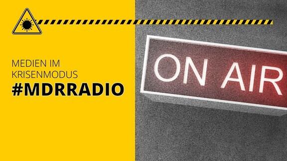 On-Air-Licht, dazu Schriftzug: Medien im Krisenmodus - MDRRadio