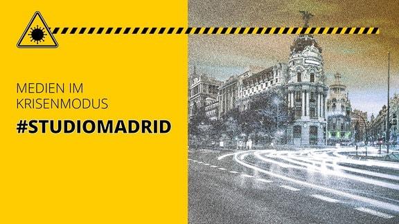 """Bild einer Straßenkreuzung in Madrid. Dazu der Schriftzug """"Medien im Krisenmodus: #StudioMadrid"""""""