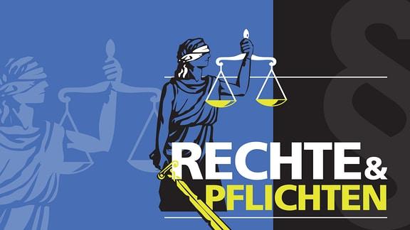 Justitia mit Waage und Schwert sowie Schriftzug Rechte & Pflichten