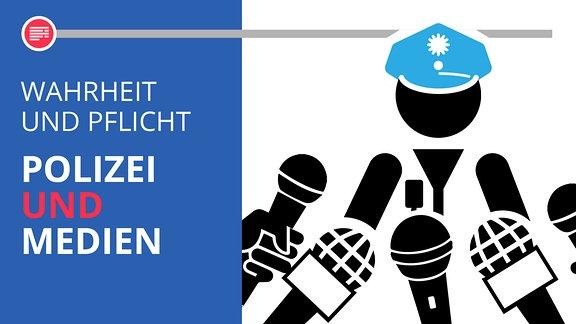 Stilisierter Polizist vor Mikrofonen. Dazu der Schriftzug: Wahrheit und Pflicht - Polizei und Medien