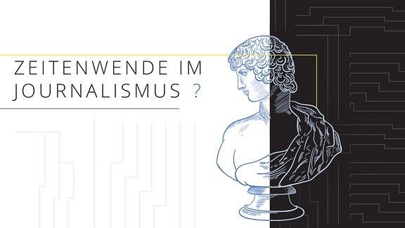"""Gezeichnete Skulptur sowie Schriftzug """"Zeitenwende im Journalismus?"""""""