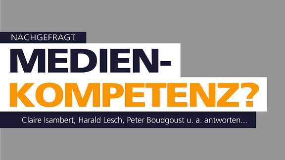 "Schrift: ""Nachgefragt: Medienkompetenz? Claire Isambert, Peter Boudgoust u. a. antworten"