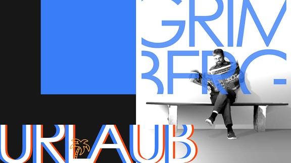 Teaserbild für GRIMBERG – Macht Urlaub