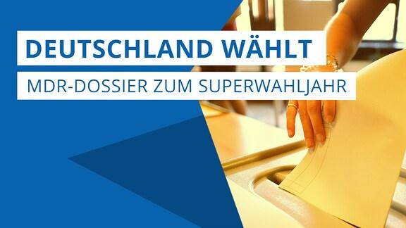 """Teaserbild mit der Aufschrift """"Deutschland wählt. MDR-Dossier zum Superwahljahr"""""""