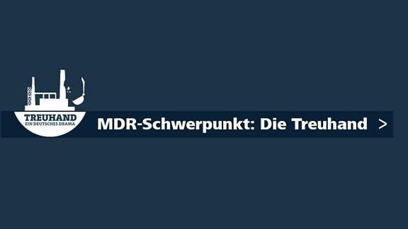 MDR-Schwerpunkt: Die Treuhand