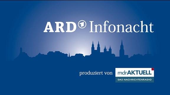 Die ARD Infonacht - produziert von MDR AKTUELL