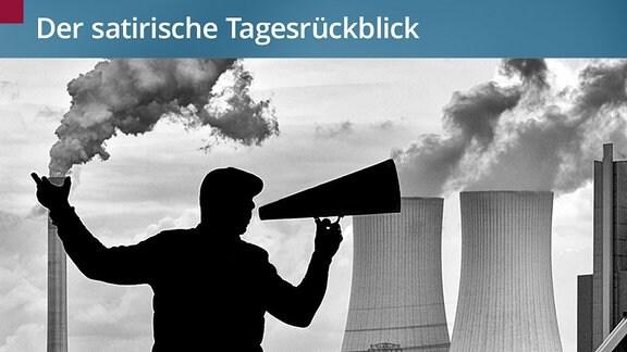 Ein Mann, der nur als Kontur zu sehen ist, ruft durch ein Megaphon. Im Hintergrund stehen qualmende Kraftwerks-Schlote. Es sieht aus, als würde der Rauch durch das Megaphon weggepustet werden.
