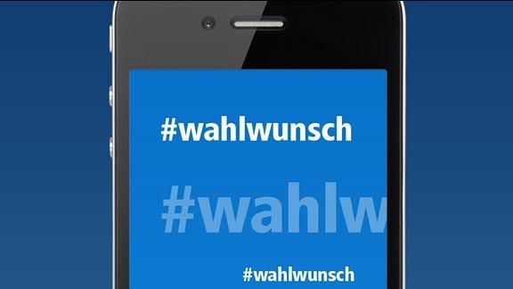 Ein Handy mit der Aufschrift im Display: #wahlwunsch.