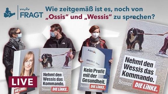 """Drei Menschen mit Wahlplakten der Partei Die Linke. Darüber der Schriftzug """"Wie zeitgemäß ist die Unterscheidung in Ossi und Wessi?"""""""