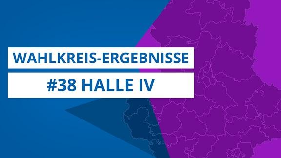 Grafik zur Landtagswahl 2021, Wahlkreis 38 Halle IV
