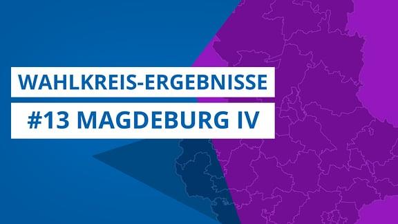 Grafik zur Landtagswahl 2021, Wahlkreis 13 Magdeburg IV